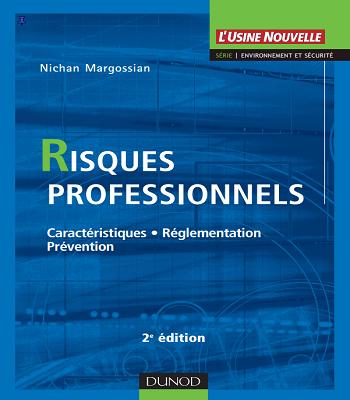 Risques professionnels : caractéristiques-réglementation-prévention-en PDF