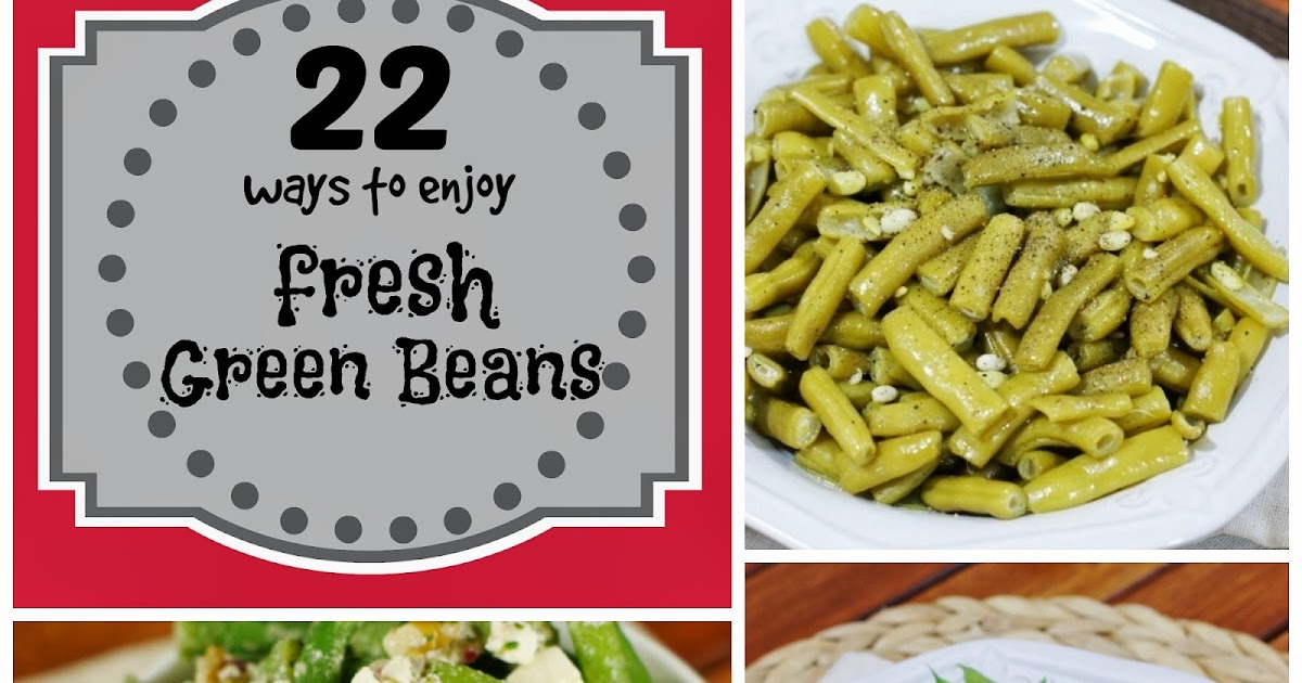 22 Recipes Starring Fresh Green Beans The Kitchen Is My