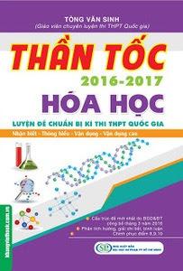 Thần Tốc Luyện Đề Chuẩn Bị Kì Thi THPT Quốc Gia Hóa Học 2016-2017 - Tòng Văn Sinh