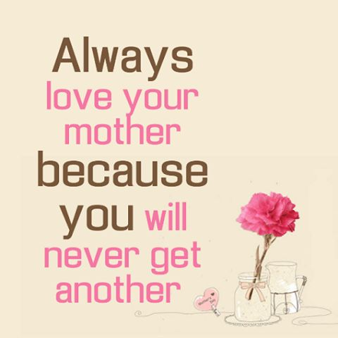 always love your mother  mother daughter sayings