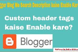 Blogger blog ke sabhi post me search description kaise Enable kare ?