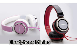 Headphone Miniso  harga terjangkau kualitas jempolan