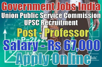 Union Public Service Commission UPSC Recruitment 2017