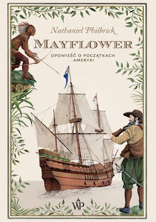 """""""Mayflower. Opowieść o początkach Ameryki"""" Nathaniel Philbrick"""