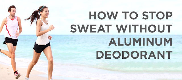 How to stop sweating without aluminum salts