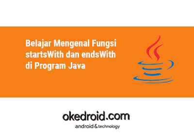 Contoh Program Method Fungsi startsWith() dan endsWith() Java