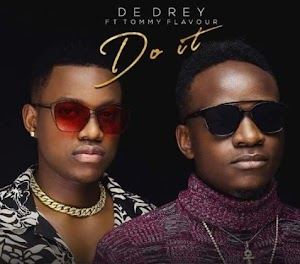 Download Mp3 | Dedrey ft Tommy Flavour - Do It