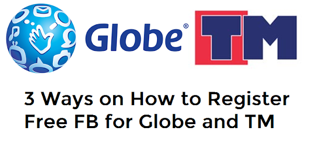 3 Ways on How to Register FREE FB For Globe and TM