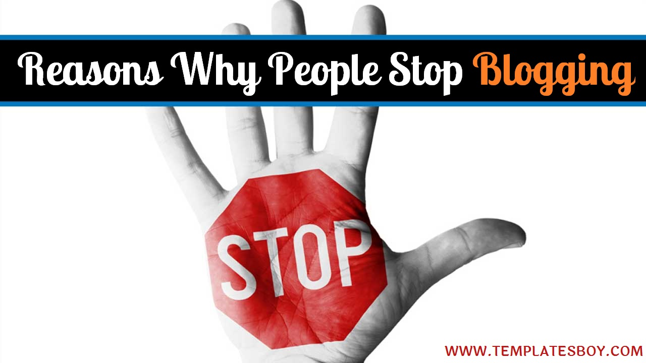 5 Reasons Why People Stop Blogging