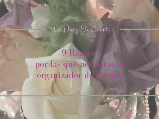 9 Razones por las que necesitas un organizador de eventos