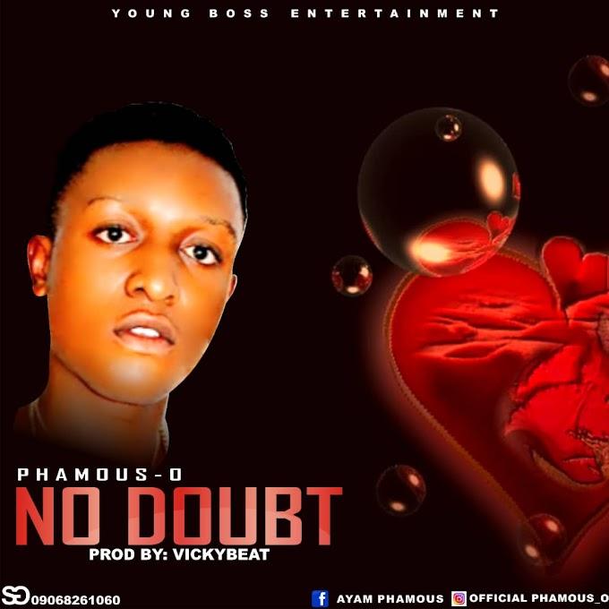 [Music]  Phamous-O_No Doubt.mp3