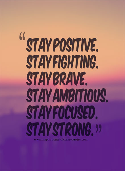 Inspirational Quotes About Being Strong And Positive