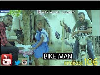 Mark Angel Comedy: BIKE MAN [Download Latest Video]