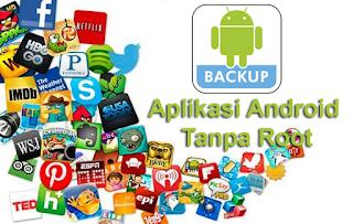 Trik Backup Aplikasi dan Data Android Tanpa Root Dengan Mudah