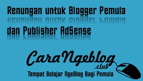 Renungan untuk Blogger Pemula dan Publisher AdSense
