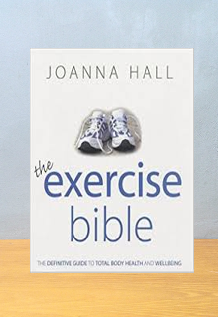 THE EXERCISE BIBLE, Joanna Hall