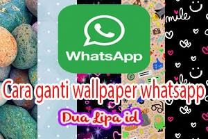 ganti wallpaper whatsapp mudah dan cepat