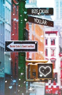 Rachel Cohn - David Levithan - Bize Çıkan Yollar