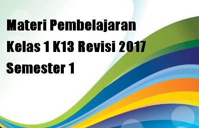 Materi Pembelajaran Kelas 1 K13 Revisi 2017 Semester 1