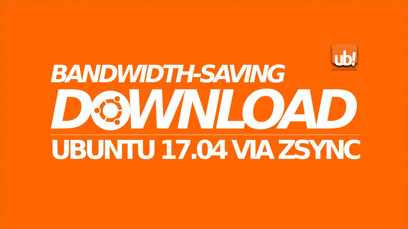 Downloading Ubuntu 17.04 with Zsync, Saving Bandwidth Cost