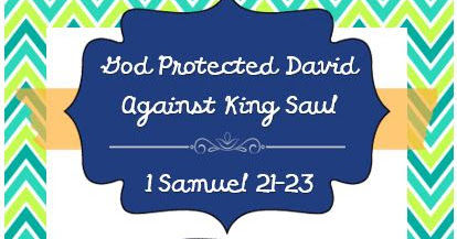 Life of David: 13. God Protected David Against King Saul