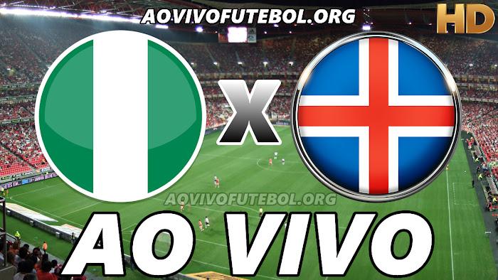 Assistir Nigéria x Islândia Ao Vivo Online Grátis