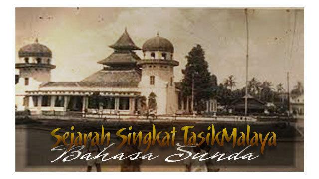 Sejarah Singkat Tasikmalaya Dalam Bahasa Sunda