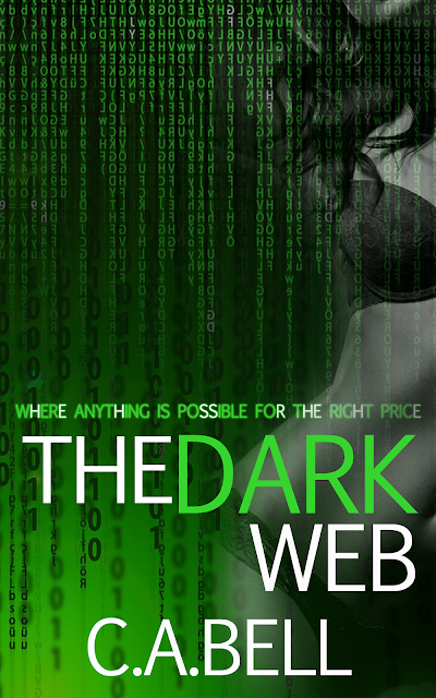 IT'S *L*I*V*E* Grab a Copy! ~ The Dark Web by C.A. Bell (@cbellAtrix09)