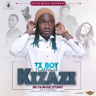 TZ Boy Ft. Akali HO & Chombaa mamelody - KIZAZI