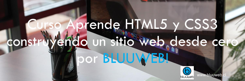 Curso-Aprende-HTML5-y-CSS3-construyendo-un-sitio-web-desde-cero-por-BLUUWEB