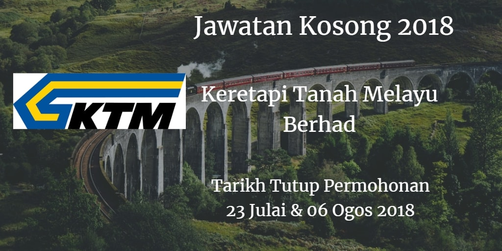 Jawatan Kosong KTMB 23 Julai & 06 Ogos 2018