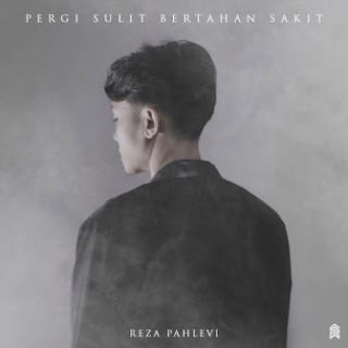 Reza Pahlevi - Pergi Sulit Bertahan Sakit, Stafaband - Download Lagu Terbaru, Gudang Lagu Mp3 Gratis 2018