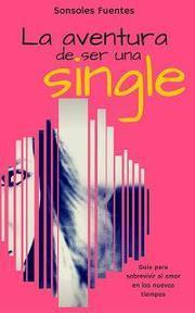 portada de La aventura de ser una single de Sonsoles Fuentes