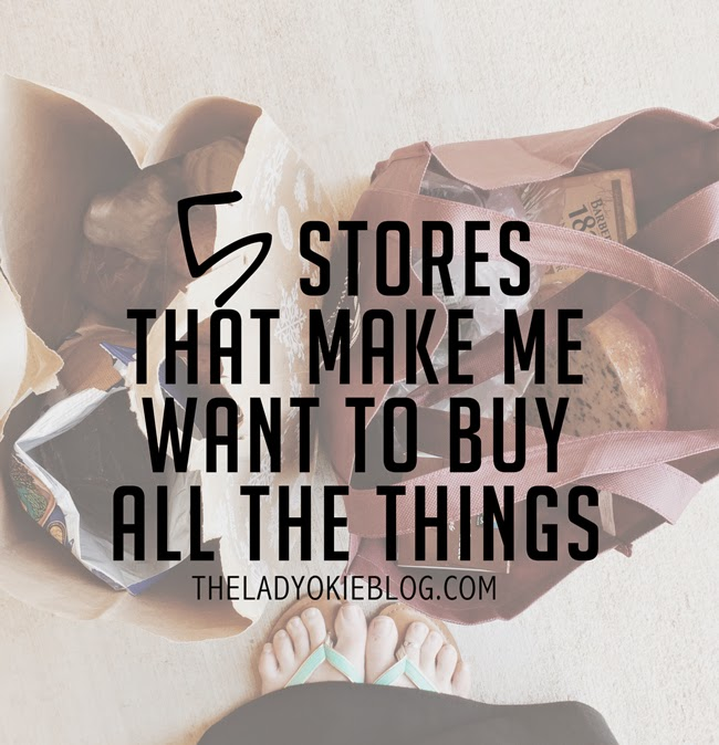 Buy All The Things: The Lady Okie: 5 Stores That Make Me Want To Buy All The