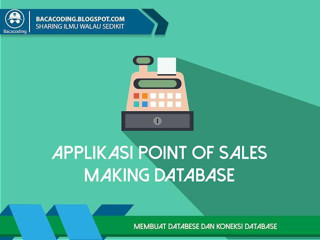 Cara Membuat Database Aplikasi Point Of Sales dan Koneksi Database dengan JDBC Connector