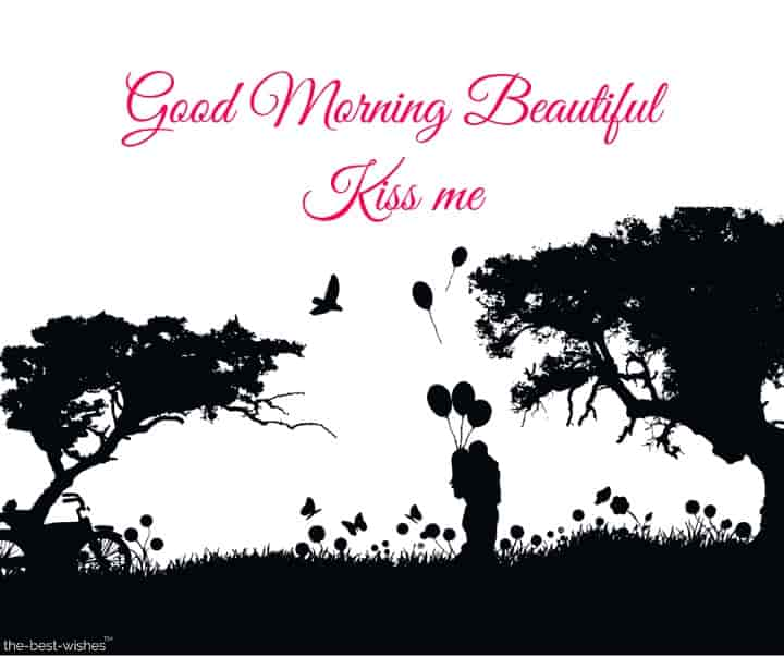 good morning beautiful kiss me