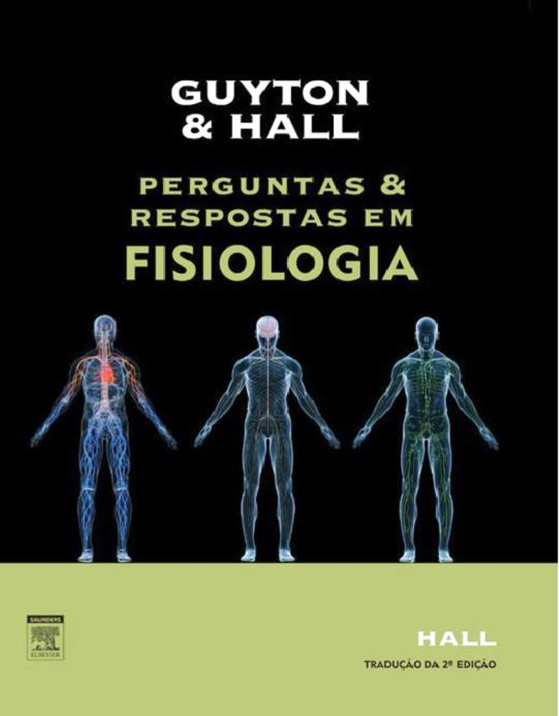 Guyton & Hall: Perguntas e respostas em fisiología, 2da Edição – John E. Hall