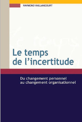 Télécharger Livre Gratuit Le temps de l'incertitude - Du changement personnel au changement organisationnel pdf