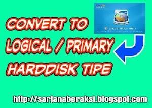 cara mengubah tipe partisi harddisk logical / primary