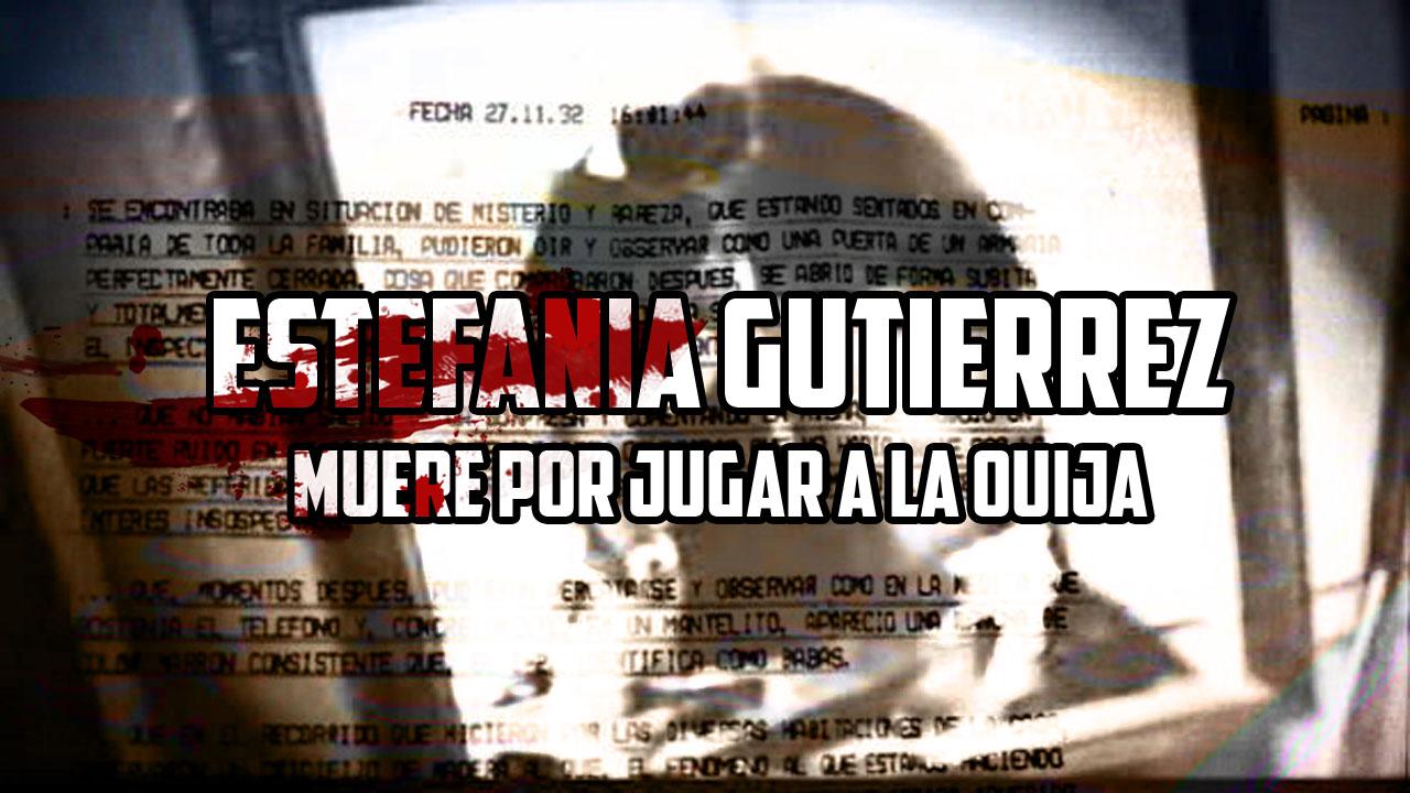 El Caso de Estefanía Gutierrez, la Ouija - Los Hijos de Mordor