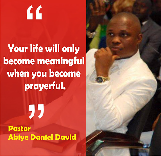 Powerful #Quotes on Prayer by Pastor Abiye Daniel David