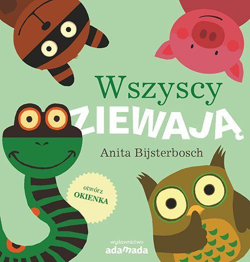 Anita Bijsterbosch, Wszyscy ziewają, wydawnictwo adamada, recenzja, książka na dobranoc, książka do poduszki, książka dla dwulatka, sposób na zaśnięcie