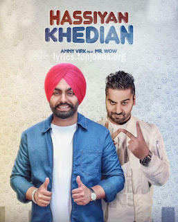 "HASSIYAN KHEDIAN SONG: A single punjabi song in the voice of ""Meri Lagdi Na Adhi Raat Akh Alrhe"" singer Ammy Virk composed by Mr Wow & Lyrics is penned by Balli Baljit."