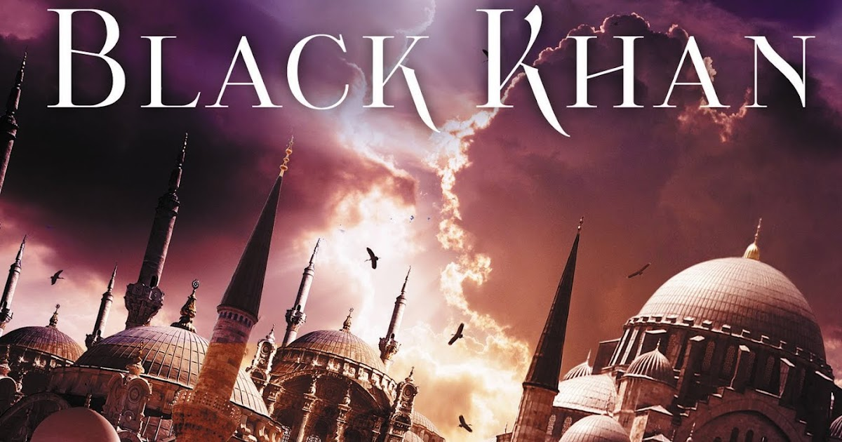 Book Two of the Khorasan Archives The Black Khan