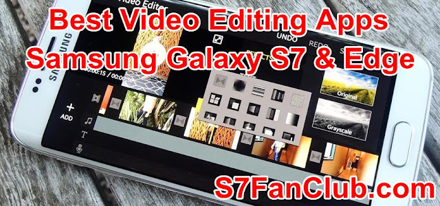 Best Video Editing Apps Galaxy S7 And Galaxy S7 Edge