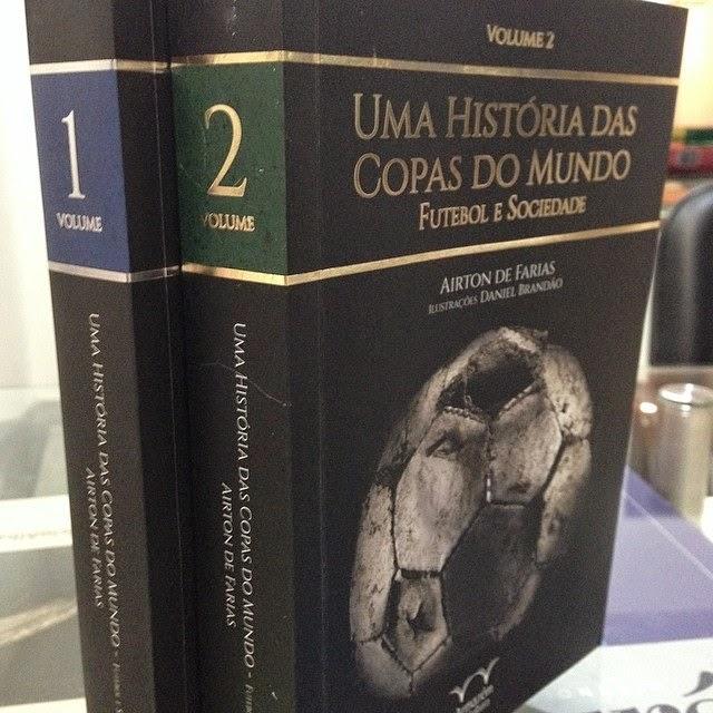 fa7327c59b Literatura na Arquibancada  Uma História das Copas do Mundo ...