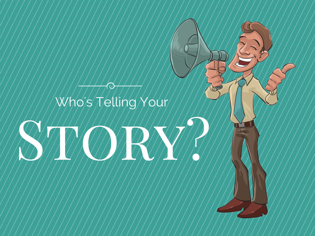 Who S Telling Your Story