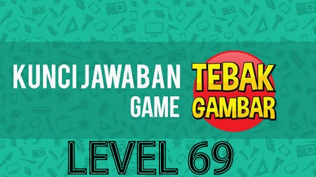 jawaban tebak gambar level 69