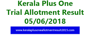 HSCAP trial allotment result 2018, Kerala plus one trial allotment 2018, HSCAP admission result, Kerala hscap +1 allotment, Plus One ekajalakam result checking, Plus one allotment result 2018