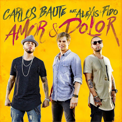 Letra de Amor y dolor - Carlos Baute ft. Alexis y Fido